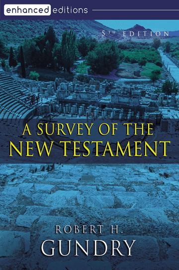 A Survey of the New Testament, Fifth Edition